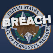 OPM Breach Victims: Tens of Millions?